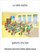 QUESITA STILTON - LA NIÑA NUEVA