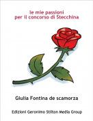 Giulia Fontina de scamorza - le mie passioniper il concorso di Stecchina