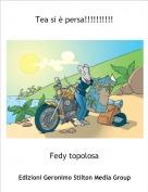 Fedy topolosa - Tea si è persa!!!!!!!!!!