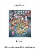 Ratiaiti - ¡Las fiestas!
