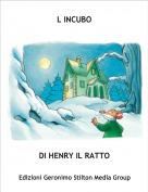 DI HENRY IL RATTO - L INCUBO