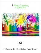 R.S - I Want Creative,I Want Art
