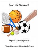 Topassa Cuoregentile - Sport alla Riscossa!!!