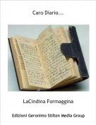 LaCindina Formaggina - Caro Diario...