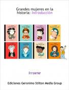 Irroene - Grandes mujeres en la historia: Introducción