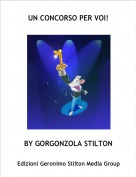 BY GORGONZOLA STILTON - UN CONCORSO PER VOI!