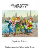 TopBrain Stilton - VACANZE DAVVERO STRATOPICHE