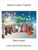 Elena-mouse! - Sfilata di moda a Topford!