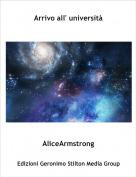 AliceArmstrong - Arrivo all' università