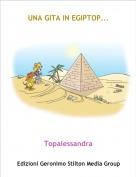 Topalessandra - UNA GITA IN EGIPTOP...