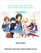 SKcool365 - Las Aventuras del Club SKcool365: Presentación