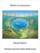 Ratuel Rubvic - Rótulo el aventurero