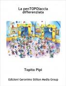 Topito Pipi - La penTOPOlaccia differenziata