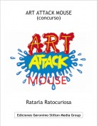 Ratarla Ratocuriosa - ART ATTACK MOUSE (concurso)