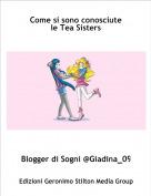 Blogger di Sogni @Giadina_09 - Come si sono conosciutele Tea Sisters