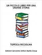 TOPESCA RICCIOLINA - UN PICCOLO LIBRO PER UNA GRANDE STORIA