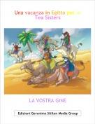 LA VOSTRA GINE - Una vacanza in Egitto per le Tea Sisters