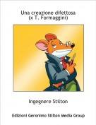 Ingegnere Stilton - Una creazione difettosa(x T. Formaggini)