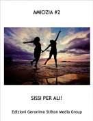 SISSI PER ALI! - AMICIZIA #2