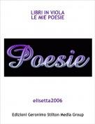 elisetta2006 - LIBRI IN VIOLALE MIE POESIE