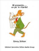 Ginny.Stilton - Mi presento....un po' in ritardo!