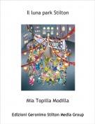 Mia Topilla Modilla - Il luna park Stilton