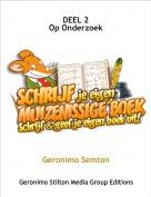 Geronimo Semton - DEEL 2Op Onderzoek