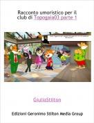 GiuliaStilton - Racconto umoristico per il club di Topogaia03 parte 1