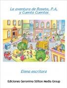 Elena escritora - La aventura de Roseta, P.A, y Cuenta Cuentos