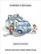 topina tennista - PANDORA E BENJAMIN