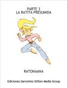 RATONAANA - PARTE 3LA RATITA PRESUMIDA