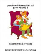 Topomimilina e volpe8 - perchè e informazioni sui gatti-volume 2