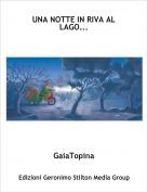 GaiaTopina - UNA NOTTE IN RIVA AL LAGO...