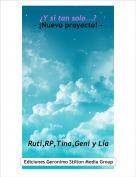 Ruti,RP,Tina,Geni y Lía - ¿Y si tan solo...?- ¡Nuevo proyecto! -