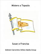 Susan e Francisa - Mistero a Topazia
