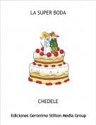 CHEDELE - LA SUPER BODA