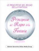 topogaia03 - LE PRINCIPESSE DEL REGNO DELLA FANTASIA