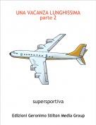 supersportiva - UNA VACANZA LUNGHISSIMAparte 2