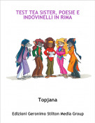 Topjana - TEST TEA SISTER, POESIE E INDOVINELLI IN RIMA