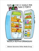 MUSICA REPPAFORMAGGINI - QUELLO CHE CI VUOLE PER CRESCERE SANI E FORTI!