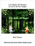 Rati Potter - Las Hadas del BosqueLa serie de los magos
