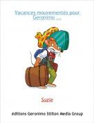 Suzie - Vacances mouvementés pour Geronimo ...