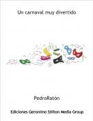 PedroRatón - Un carnaval muy divertido