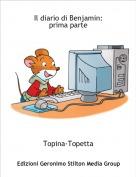 Topina-Topetta - Il diario di Benjamin:prima parte