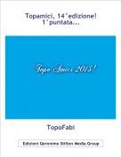 TopoFabi - Topamici, 14°edizione!1°puntata...