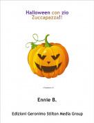 Ennie B. - Halloween con zio Zuccapazza!!