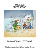 FORMAGGINAIN LOVE LOVE - GERONIMO 