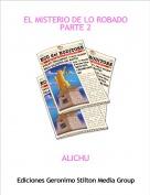 ALICHU - EL MISTERIO DE LO ROBADOPARTE 2