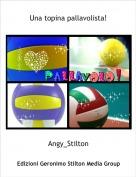 Angy_Stilton - Una topina pallavolista!