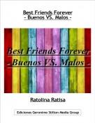 Ratolina Ratisa - Best Friends Forever- Buenos VS. Malos -